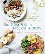 The 10-Day Plan to Nourish & Glow