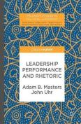 Leadership Performance and Rhetoric