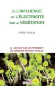 de L'Influence de L'Electricite Sur La Vegetation [FRE]