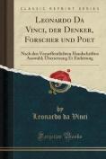 Leonardo Da Vinci, Der Denker, Forscher Und Poet [GER]