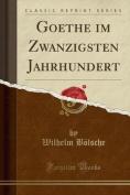Goethe Im Zwanzigsten Jahrhundert  [GER]