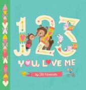 1-2-3, You Love Me [Board book]