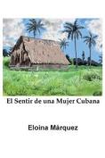 El Sentir de Una Mujer Cubana [Spanish]