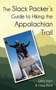 The Slack Packer's Guide to Hiking the Appalachian Trail