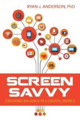 Screen Savvy: Creating Balance in a Digital World