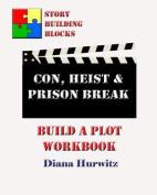 Con, Heist & Prison Break  : Build a Plot Workbook