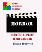 Horror: Build a Plot Workbook