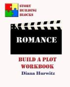 Romance: Build a Plot Workbook