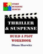 Thriller & Suspense  : Build a Plot Workbook