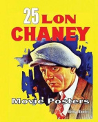 25 Lon Chaney Movie Posters