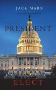 President Elect (a Luke Stone Thriller-Book 5)