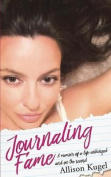 Journaling Fame - A Memoir of a Life Unhinged and on the Record