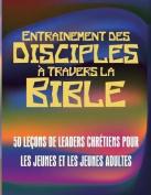Entrainement Des Disciples a Travers La Bible [FRE]