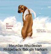 Hvordan Rhodesian Ridgeback Fikk Sin Harkam [FIN]