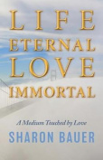 Life Eternal, Love Immortal