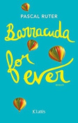 Barracuda for Ever (Fiction) [FRE]