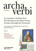 La Reception de Duns Scot / Die Rezeption Des Duns Scotus / Scotism Through the Centuries