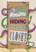 The Monsters Hiding in Your Closet