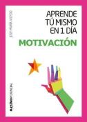 Aprende Tu Mismo En 1 Dia Motivacion [Spanish]