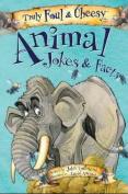 Truly Foul & Cheesy Animal Jokes & Facts