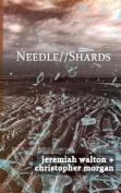 Needle // Shards