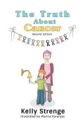 The Truth about Cancer, Second Edition