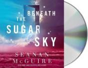 Beneath the Sugar Sky  [Audio]