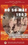 Hồ Sơ Mật 1963  : Từ Cac Nguồn Tai Liệu Của Chinh PHủ Mỹ [VIE]