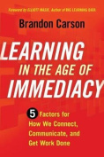 Learning in the Age of Immediacy