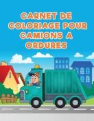 Carnet de Coloriage Pour Camions a Ordures [FRE]