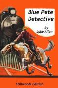 Blue Pete: Detective