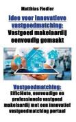 Idee Voor Innovatieve Vastgoedmatching: Vastgoed Makelaardij Eenvoudig Gemaakt [DUT]