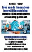 Idee Van de Innovatieve Immobilienmatching: Immobilienbemiddeling Eenvoudig Gemaakt [BLG]