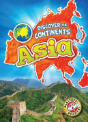 Asia (Discover the Continents)