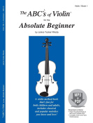 The Abcs Of Violin For The Absolute Beginner, Book 1, Janice Tucker Rhoda