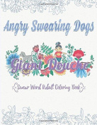 Angry Swearing Dogs (creative Sweary Colouring Book, Sweary Words Colouring Book