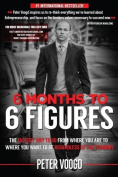 6 Months To 6 Figures, Peter Voogd Paperback