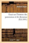 Essai Sur L'Histoire Des Panoramas Et de Dioramas  [FRE]
