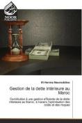 Gestion de La Dette Interieure Au Maroc  [FRE]