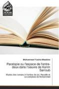 Paratopie Ou L'Espace de L'Entre-Deux Dans L'Oeuvre de Karim Sarroub  [FRE]