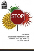 Etude Des Mecanismes de L'Infection a CV-B4 Dans Un Modele Animal  [FRE]