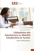 L'Adaptation Des Subsahariens En Mobilite Estudiantine En Tunisie [FRE]