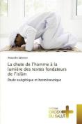 La Chute de L'Homme a la Lumiere Des Textes Fondateurs de L'Isl M  [FRE]