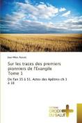 Sur Les Traces Des Premiers Pionniers de L'Evangile Tome 1  [FRE]