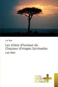 Les Billets D'Humeur de Chasseur D'Images Spirituelles  [FRE]