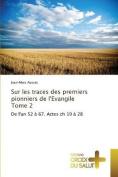 Sur Les Traces Des Premiers Pionniers de L'Evangile Tome 2  [FRE]