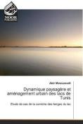 Dynamique Paysagere Et Amenagement Urbain Des Lacs de Tunis  [FRE]