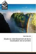 Etude Du Ralentissement Et de La Localisation de La Lumiere  [FRE]