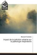 Impact de La Pollution Urbaine Sur La Pathologie Respiratoire  [FRE]