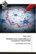 Modeles Auto-Organisateurs a Croissance Hierarchisee  [FRE]